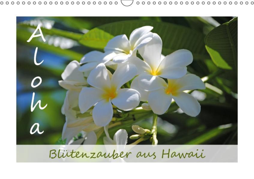 Aloha Blütenzauber aus Hawaii (Wandkalender 2017 DIN A3 quer) - Coverbild