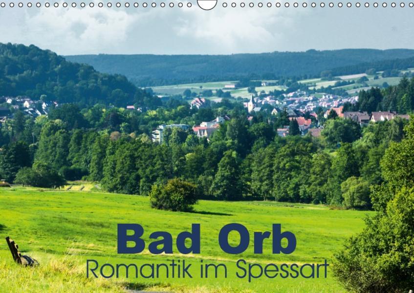 Bad Orb - Romantik im Spessart (Wandkalender 2017 DIN A3 quer) - Coverbild