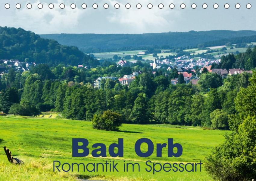 Bad Orb - Romantik im Spessart (Tischkalender 2017 DIN A5 quer) - Coverbild