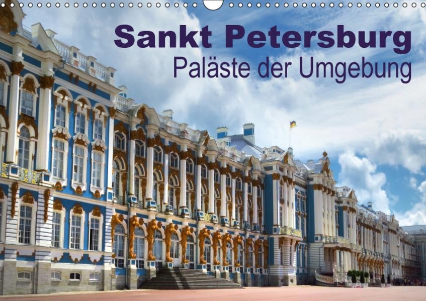 Sankt Petersburg - Paläste der Umgebung (Wandkalender 2017 DIN A3 quer) - Coverbild