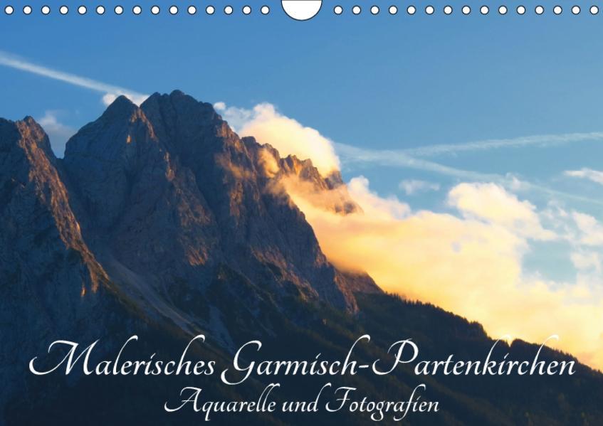 Malerisches Garmisch Partenkirchen - Aquarelle und Fotografien (Wandkalender 2017 DIN A4 quer) - Coverbild
