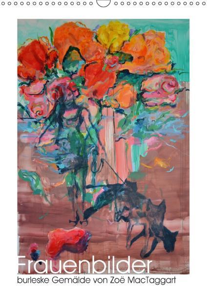 Frauenbilder - burleske Gemälde (Wandkalender 2017 DIN A3 hoch) - Coverbild
