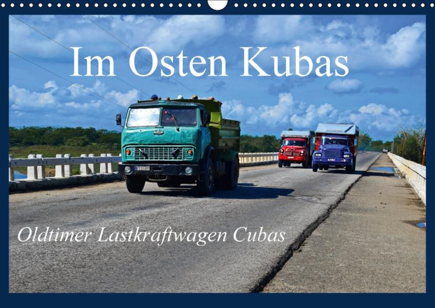 Im Osten Kubas - Oldtimer Lastkraftwagen Cubas (Wandkalender 2017 DIN A3 quer) - Coverbild