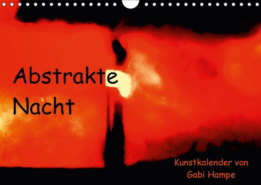 Abstrakte Nacht - Kunstkalender von Gabi Hampe (Wandkalender 2017 DIN A4 quer) - Coverbild