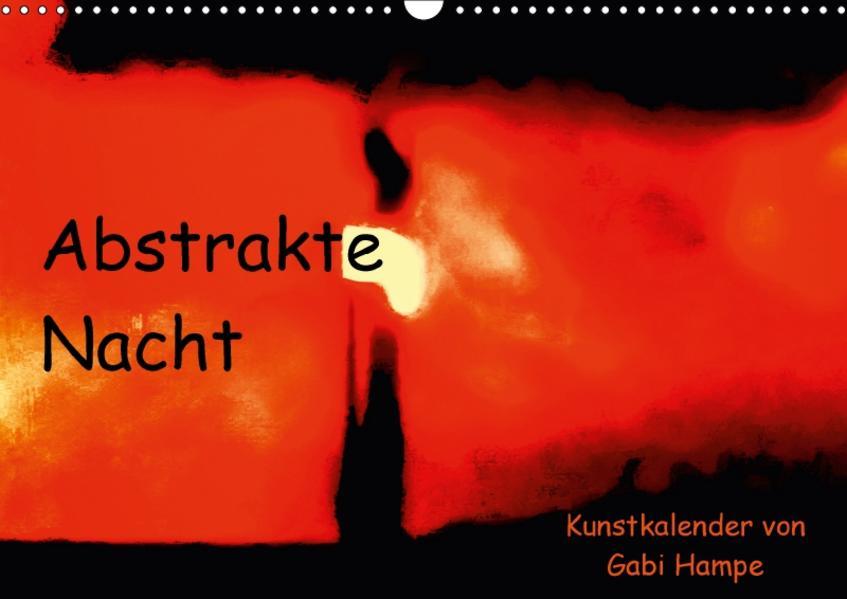 Abstrakte Nacht - Kunstkalender von Gabi Hampe (Wandkalender 2017 DIN A3 quer) - Coverbild