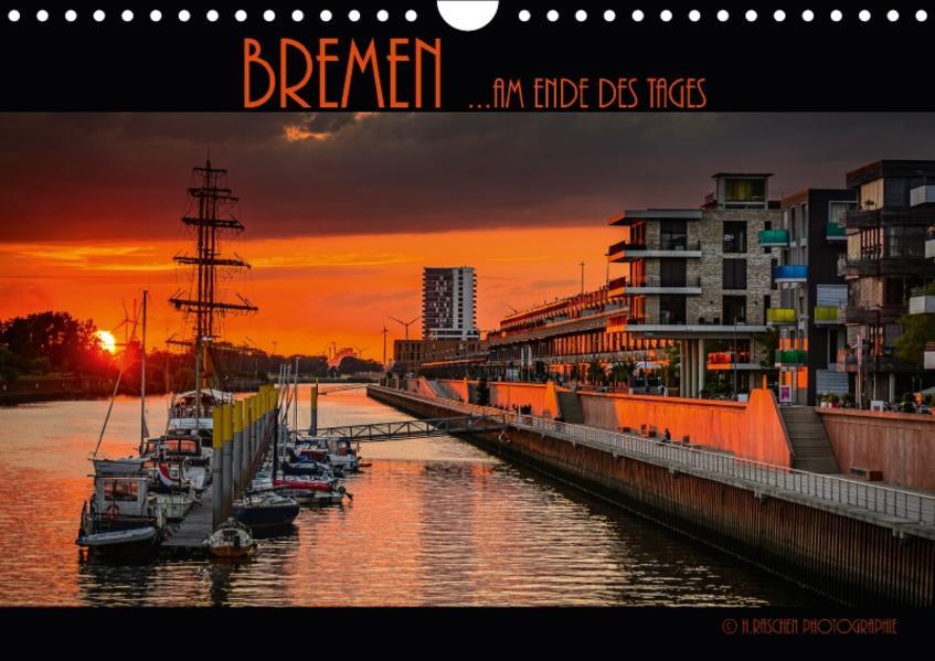 Bremen ...am Ende des Tages (Wandkalender 2017 DIN A4 quer) - Coverbild