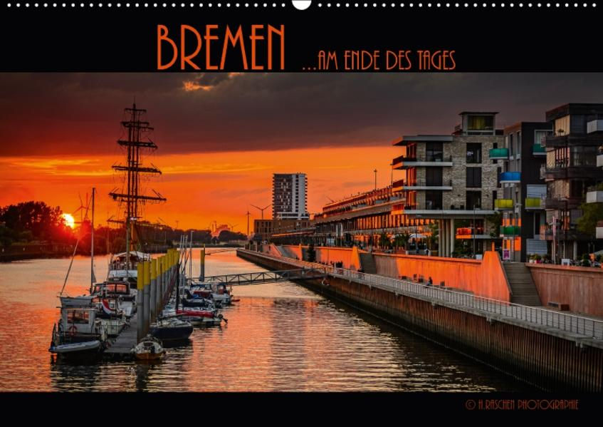 Bremen ...am Ende des Tages (Wandkalender 2017 DIN A2 quer) - Coverbild