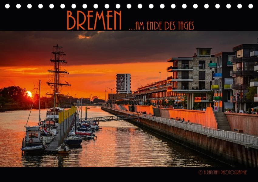 Bremen ...am Ende des Tages (Tischkalender 2017 DIN A5 quer) - Coverbild