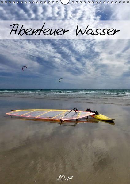 Abenteuer Wasser (Wandkalender 2017 DIN A3 hoch) - Coverbild