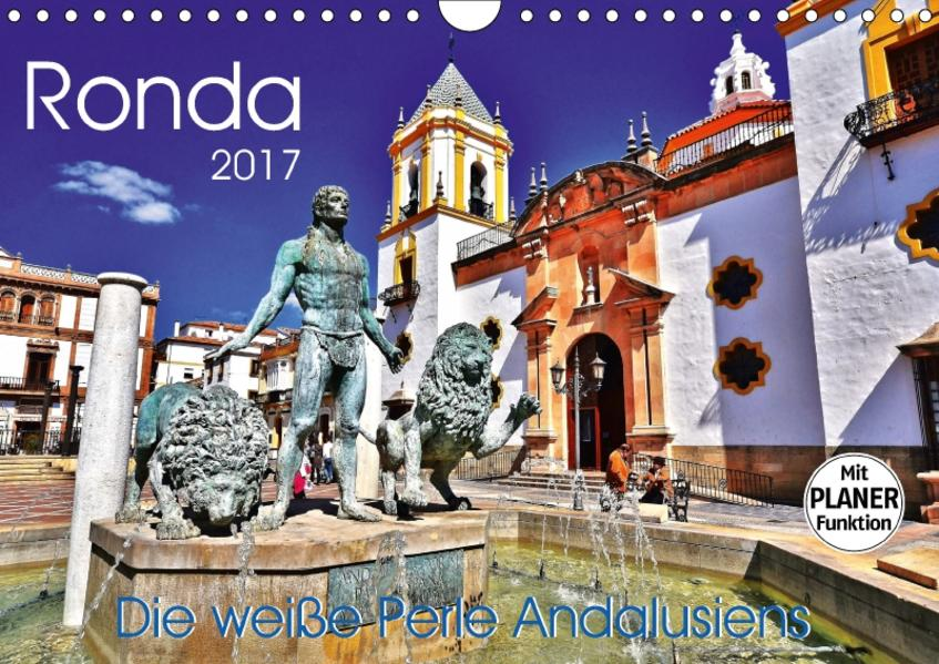 Ronda Die weiße Perle Andalusiens (Wandkalender 2017 DIN A4 quer) - Coverbild