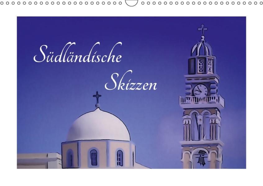 Südländische Skizzen (Wandkalender 2017 DIN A3 quer) - Coverbild