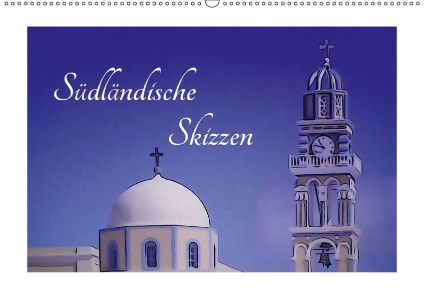 Südländische Skizzen (Wandkalender 2017 DIN A2 quer) - Coverbild