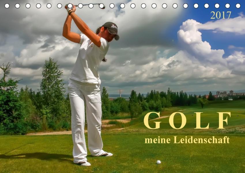Golf - meine Leidenschaft (Tischkalender 2017 DIN A5 quer) - Coverbild