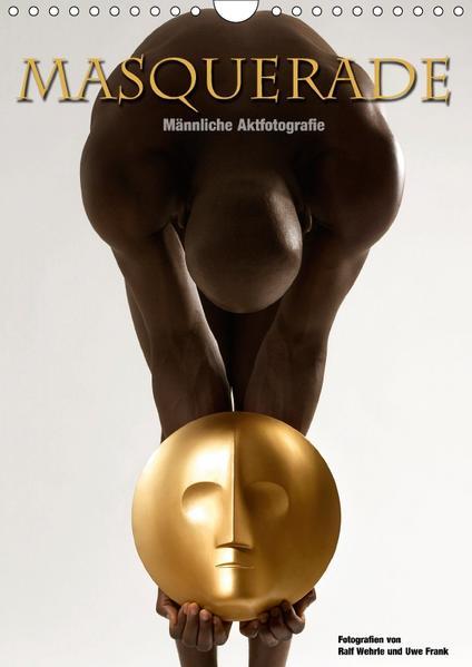 Masquerade - Männliche Aktfotografie (Wandkalender 2017 DIN A4 hoch) - Coverbild