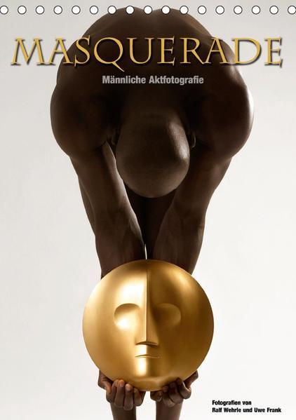 Masquerade - Männliche Aktfotografie (Tischkalender 2017 DIN A5 hoch) - Coverbild
