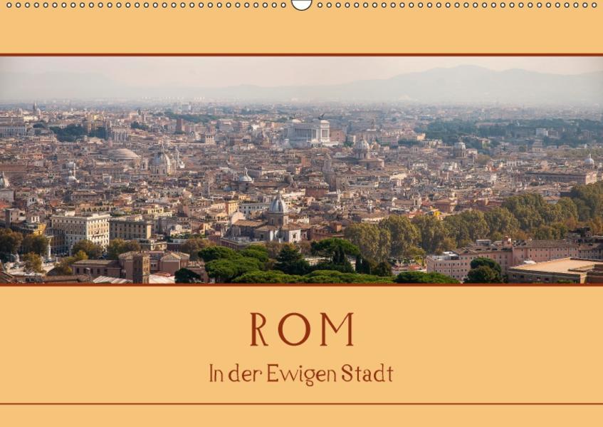 Rom - In der Ewigen Stadt (Wandkalender 2017 DIN A2 quer) - Coverbild