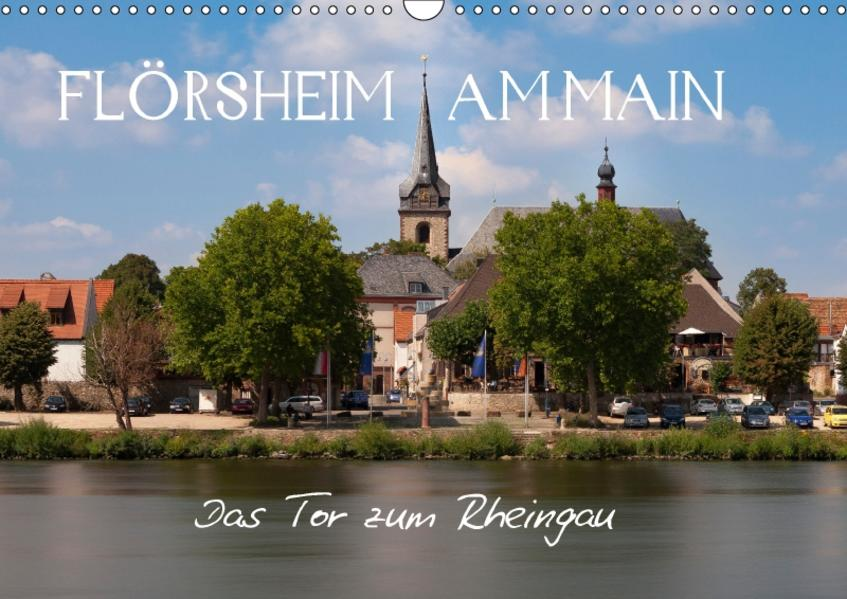 Flörsheim am Main - Das Tor zum Rheingau (Wandkalender 2017 DIN A3 quer) - Coverbild