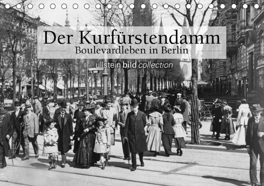 Der Kurfürstendamm - Boulevardleben in Berlin (Tischkalender 2017 DIN A5 quer) - Coverbild