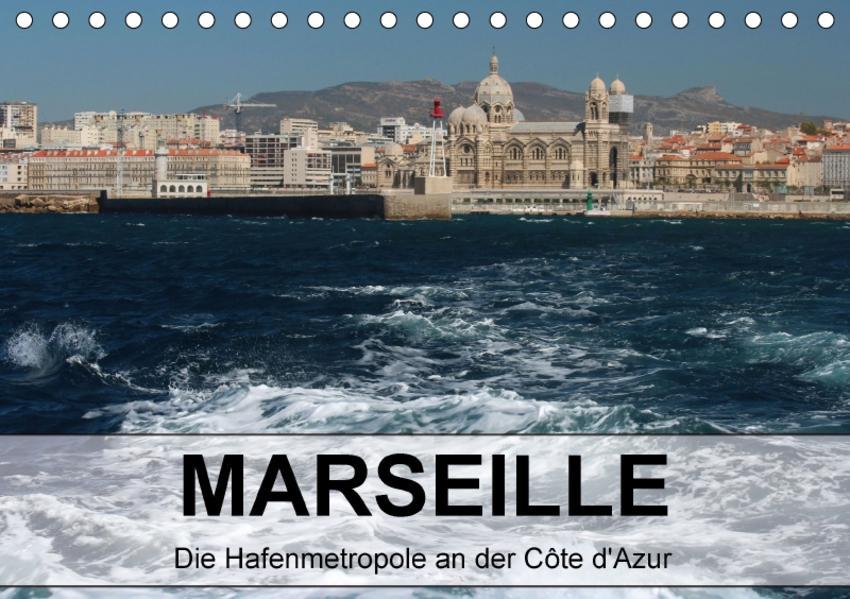 MARSEILLE - Die Hafenmetropole an der Côte d'Azur (Tischkalender 2017 DIN A5 quer) - Coverbild