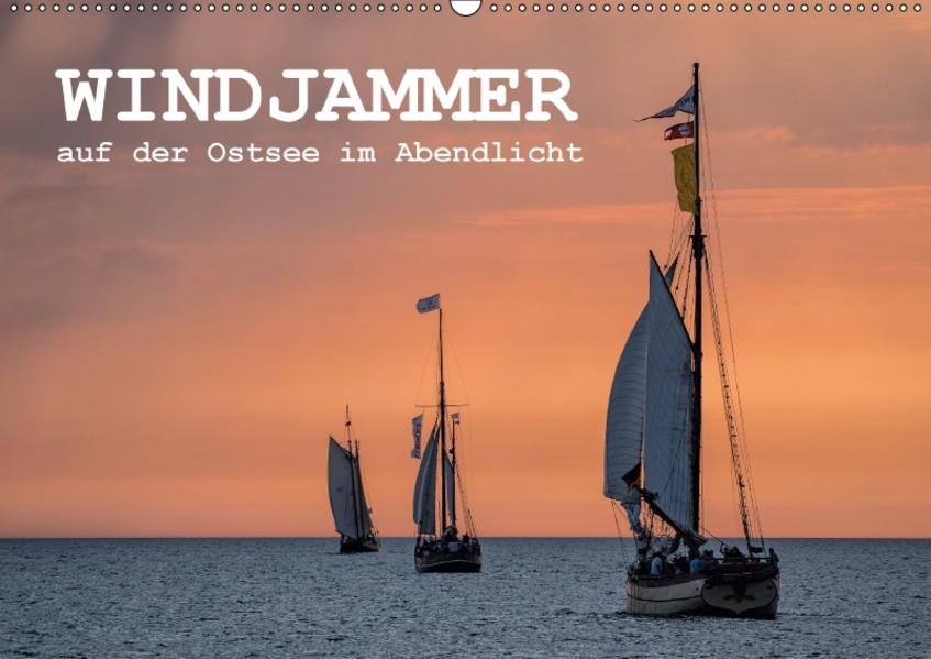 Windjammer auf der Ostsee im Abendlicht (Wandkalender 2017 DIN A2 quer) - Coverbild