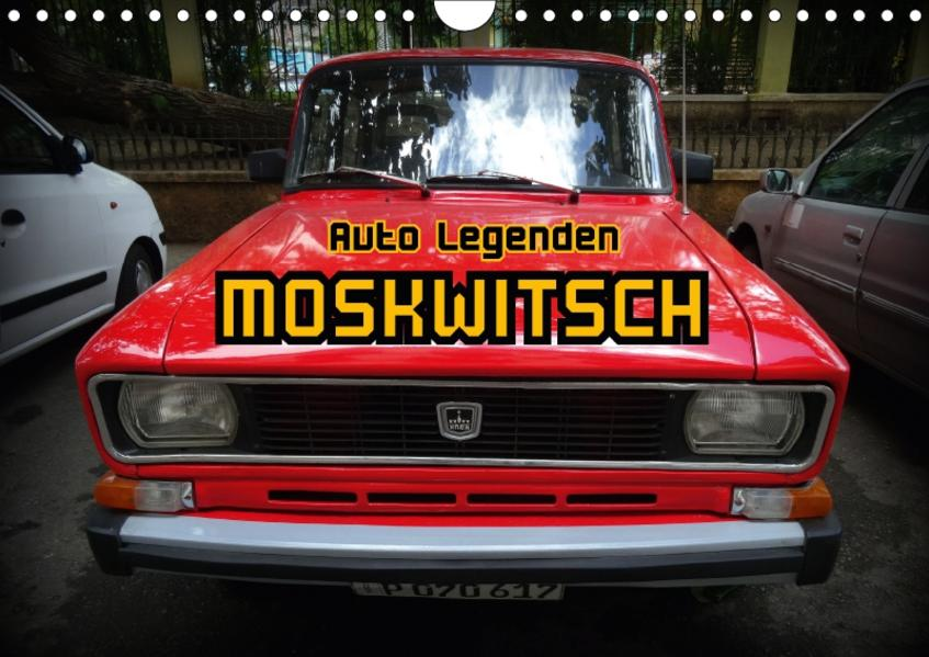Auto Legenden MOSKWITSCH (Wandkalender 2017 DIN A4 quer) - Coverbild