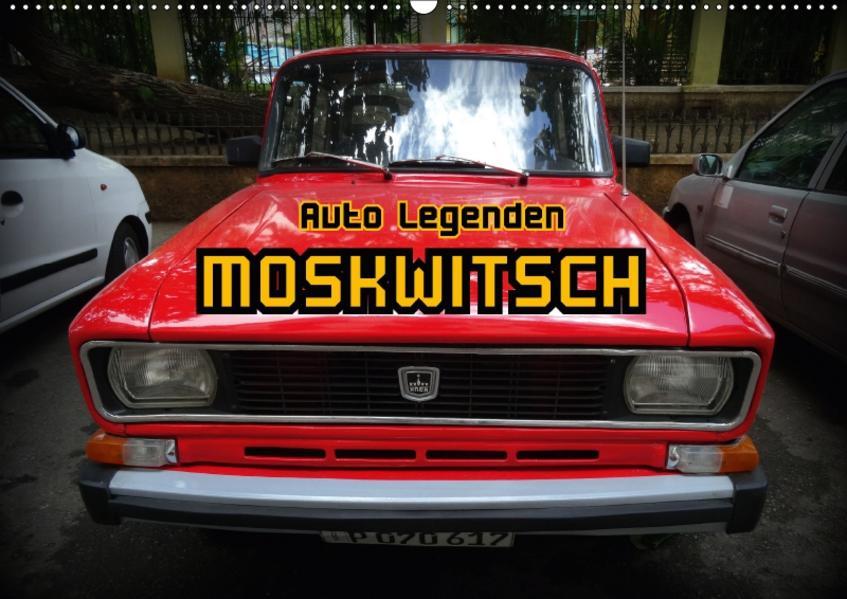Auto Legenden MOSKWITSCH (Wandkalender 2017 DIN A2 quer) - Coverbild
