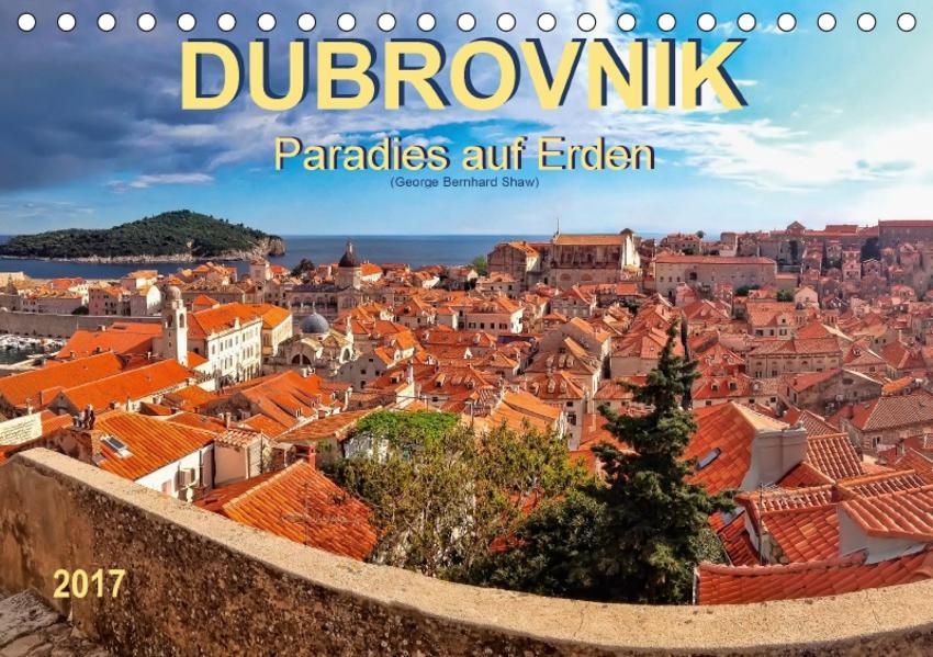 Dubrovnik - Paradies auf Erden (Tischkalender 2017 DIN A5 quer) - Coverbild