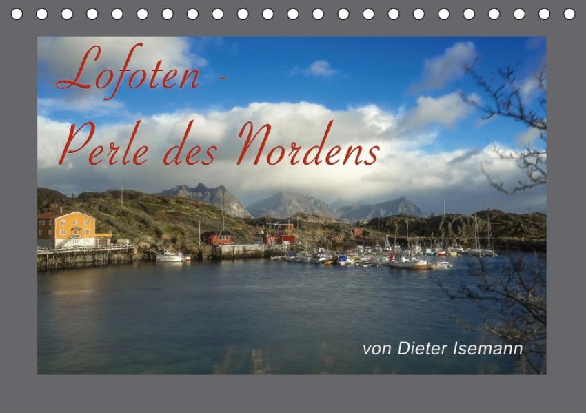 Lofoten - Die Perle des Nordens (Tischkalender 2017 DIN A5 quer) - Coverbild