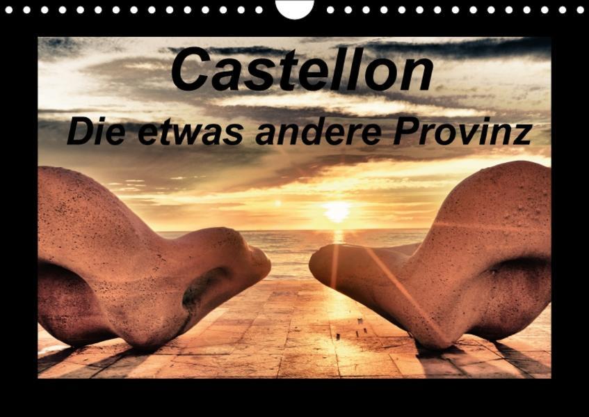 Castellon Die etwas andere Provinz (Wandkalender 2017 DIN A4 quer) - Coverbild