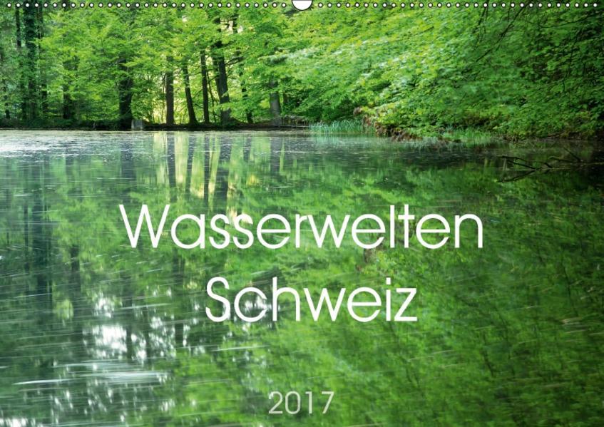 Wasserwelten Schweiz (Wandkalender 2017 DIN A2 quer) - Coverbild