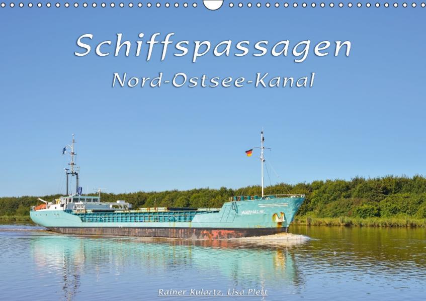 Schiffspassagen Nord-Ostsee-Kanal (Wandkalender 2017 DIN A3 quer) - Coverbild