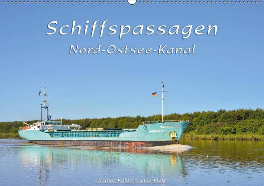 Schiffspassagen Nord-Ostsee-Kanal (Wandkalender 2017 DIN A2 quer) - Coverbild