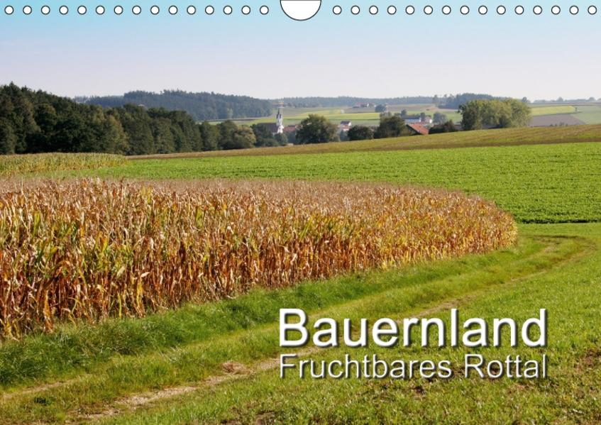 Bauernland, fruchtbares Rottal (Wandkalender 2017 DIN A4 quer) - Coverbild