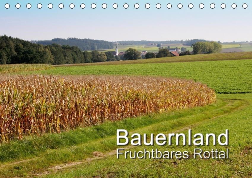 Bauernland, fruchtbares Rottal (Tischkalender 2017 DIN A5 quer) - Coverbild