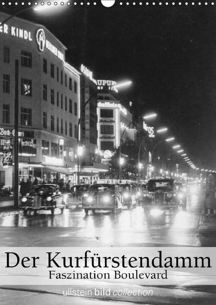 Der Kurfürstendamm - Faszination Boulevard (Wandkalender 2017 DIN A3 hoch) - Coverbild