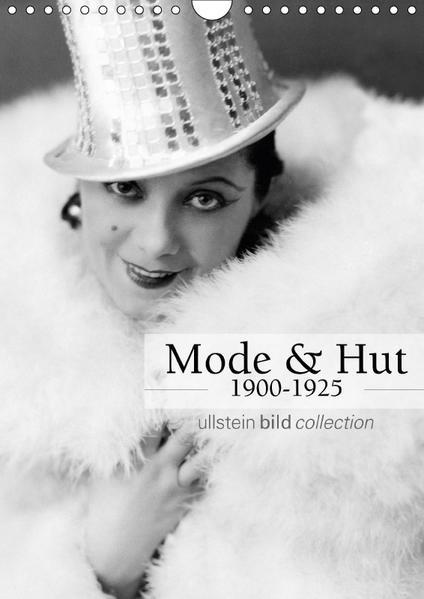 Mode und Hut 1900-1925 (Wandkalender 2017 DIN A4 hoch) - Coverbild