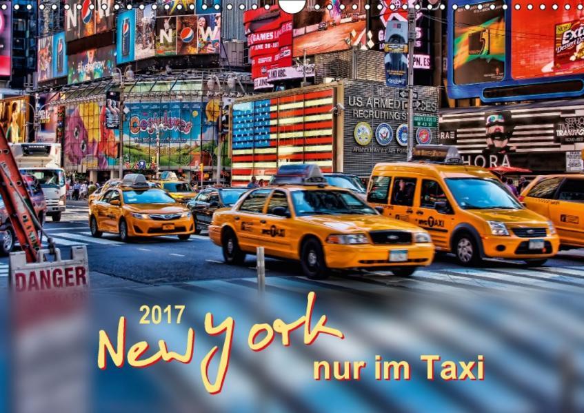 New York - nur im Taxi (Wandkalender 2017 DIN A3 quer) - Coverbild