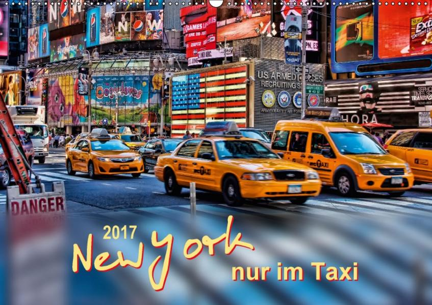 New York - nur im Taxi (Wandkalender 2017 DIN A2 quer) - Coverbild