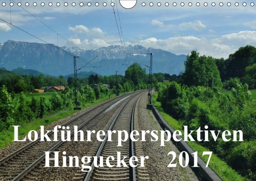 Lokführerperspektiven - Hingucker (Wandkalender 2017 DIN A4 quer) - Coverbild