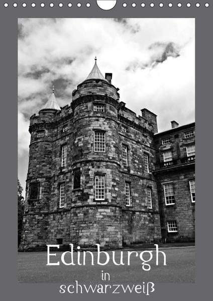 Edinburgh in schwarzweiß (Wandkalender 2017 DIN A4 hoch) - Coverbild