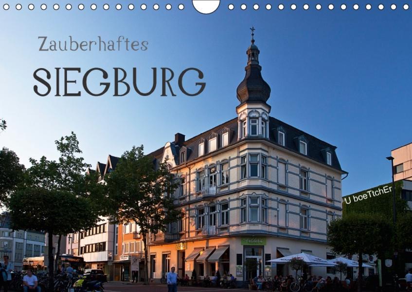 Zauberhaftes SIEGBURG (Wandkalender 2017 DIN A4 quer) - Coverbild