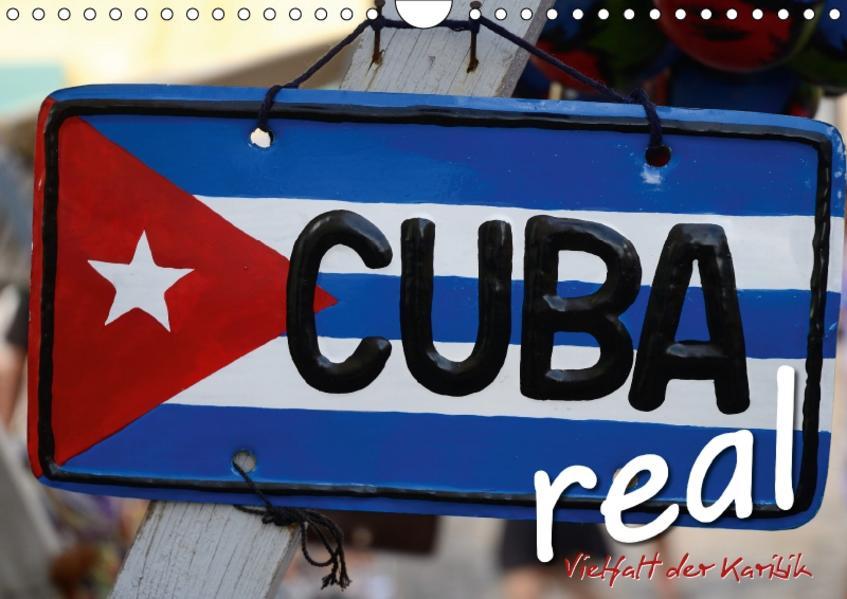 Cuba Real - Vielfalt der Karibik (Wandkalender 2017 DIN A4 quer) - Coverbild