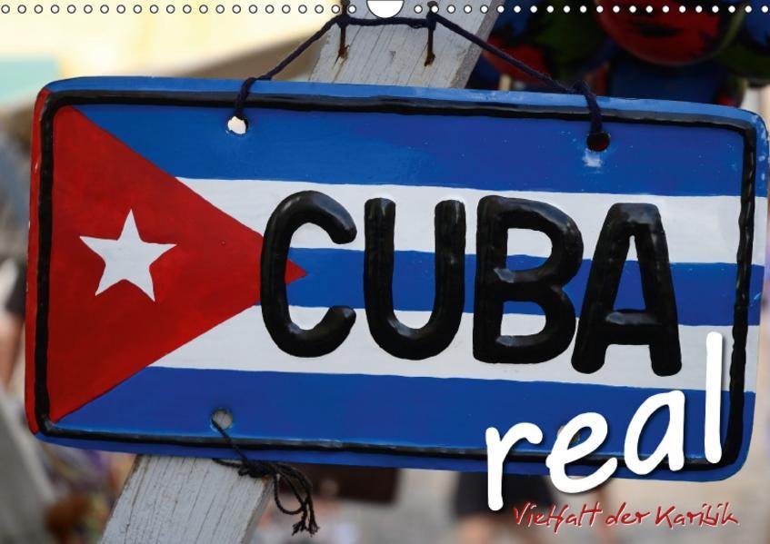 Cuba Real - Vielfalt der Karibik (Wandkalender 2017 DIN A3 quer) - Coverbild