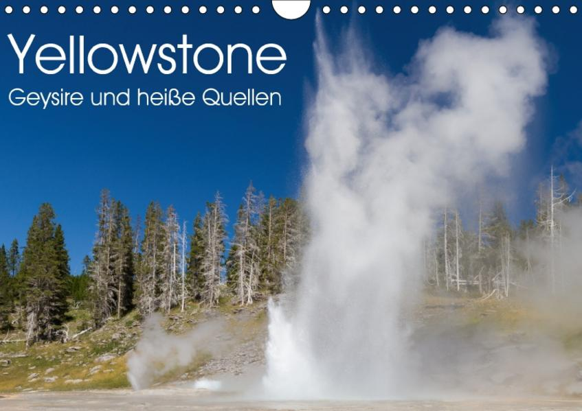 Yellowstone - Geysire und heisse Quellen (Wandkalender 2017 DIN A4 quer) - Coverbild