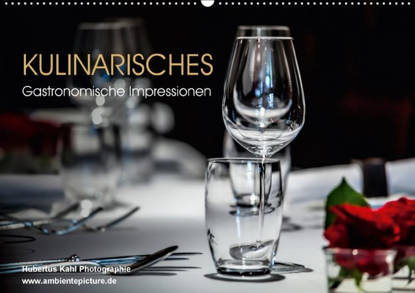 Kulinarisches - Gastronomische Impressionen (Wandkalender 2017 DIN A2 quer) - Coverbild