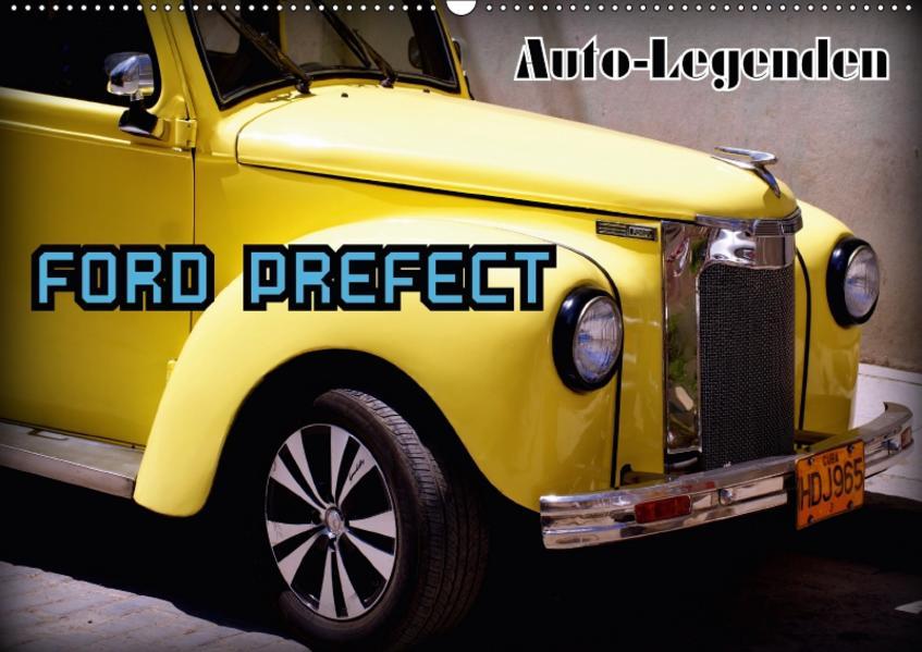 Auto-Legenden - FORD PREFECT (Wandkalender 2017 DIN A2 quer) - Coverbild