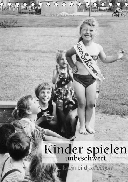 Kinder spielen - unbeschwert (Tischkalender 2017 DIN A5 hoch) - Coverbild
