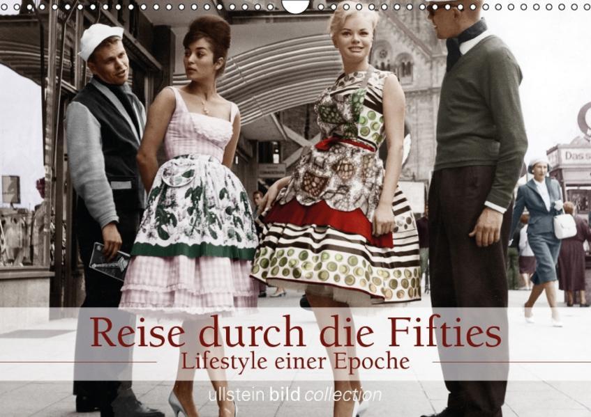 Reise durch die Fifties - Lifestyle einer Epoche (Wandkalender 2017 DIN A3 quer) - Coverbild
