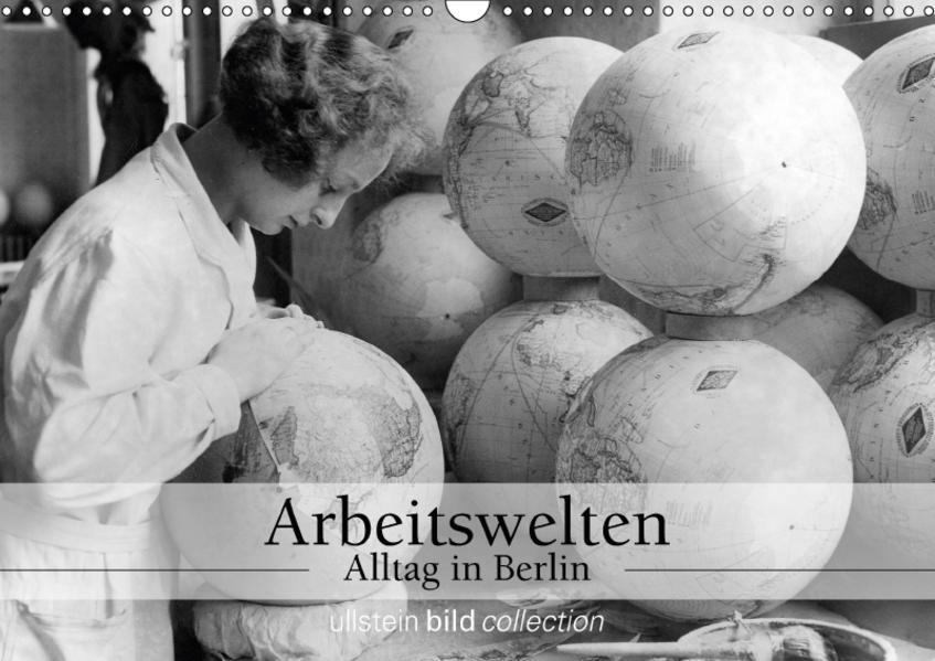 Arbeitswelten - Alltag in Berlin (Wandkalender 2017 DIN A3 quer) - Coverbild