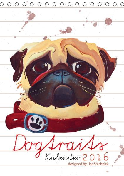 Dogtraits-Hundeportraits Kalender 2017 (Tischkalender 2017 DIN A5 hoch) - Coverbild